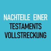 Nachteile einer Testamentsvollstrecku