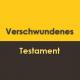 Verschwundenes Testament
